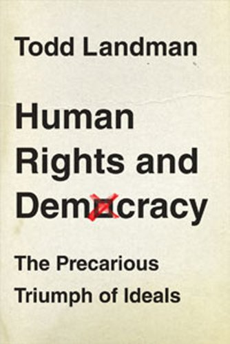 Large book cover: Human Rights and Democracy: The Precarious Triumph of Ideals