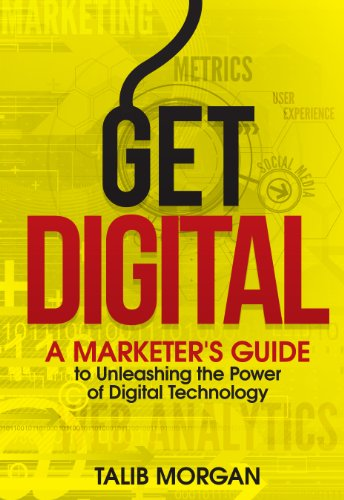 Large book cover: Get Digital: A Marketer's Guide to Unleashing the Power of Digital Technology