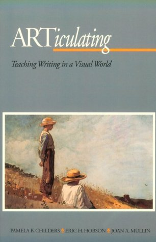 Large book cover: ARTiculating: Teaching Writing in a Visual World