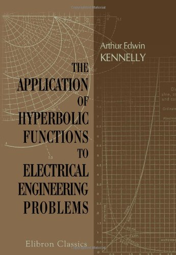 Large book cover: The Application of Hyperbolic Functions to Electrical Engineering Problems