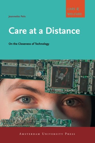 Large book cover: Care at a Distance: On the Closeness of Technology