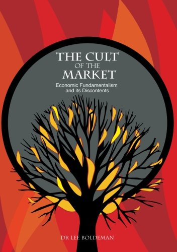 Large book cover: The Cult of the Market : Economic Fundamentalism and its Discontents