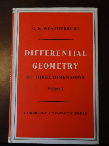 Large book cover: Differential Geometry Of Three Dimensions