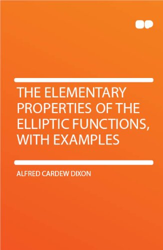 Large book cover: The Elementary Properties of the Elliptic Functions