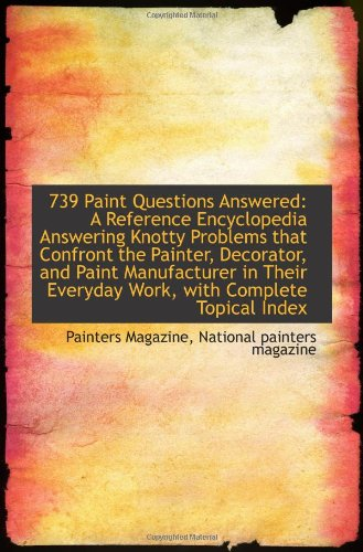 Large book cover: 739 Paint Questions Answered: A Reference Encyclopedia
