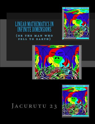 Large book cover: Linear Mathematics In Infinite Dimensions