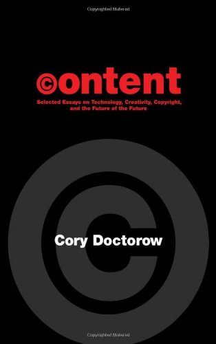 Large book cover: Content: Selected Essays on Technology, Creativity, Copyright, and the Future of the Future