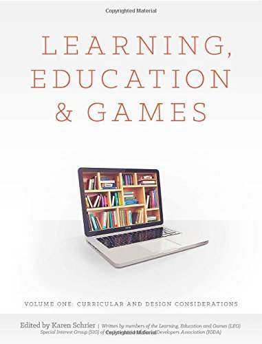 Large book cover: Learning, Education and Games. Volume One: Curricular and Design Considerations