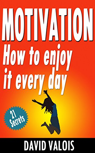 Large book cover: Motivation: How To Enjoy It Every Day