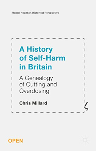 Large book cover: A History of Self-Harm in Britain: A Genealogy of Cutting and Overdosing