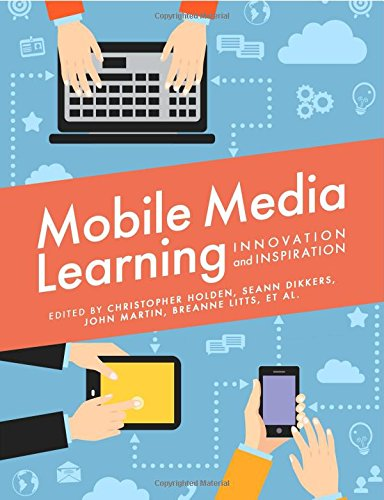 Large book cover: Mobile Media Learning: Innovation and Inspiration