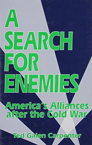 Large book cover: A Search for Enemies: America's Alliances After the Cold War