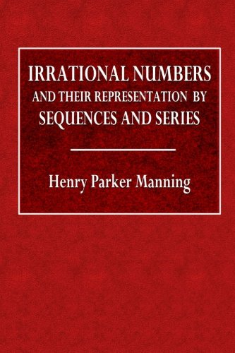 Large book cover: Irrational Numbers and Their Representation by Sequences and Series
