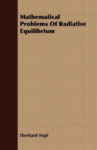 Large book cover: Mathematical Problems Of Radiative Equilibrium