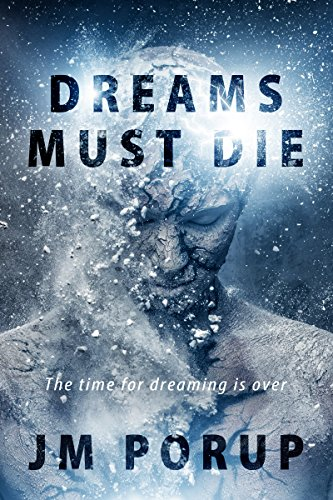 Large book cover: Dreams Must Die: A Fable of the Far Future