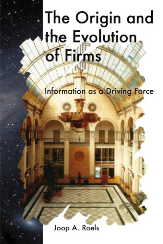 Large book cover: The Origin and the Evolution of Firms: Information as a Driving Force