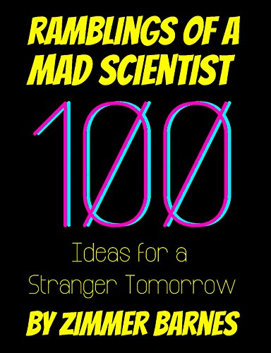 Large book cover: Ramblings of a Mad Scientist: 100 Ideas for a Stranger Tomorrow