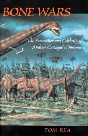 Large book cover: Bone Wars: The Excavation Of Andrew Carnegie's Dinosaur