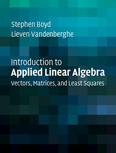 Large book cover: Introduction to Applied Linear Algebra: Vectors, Matrices and Least Squares