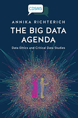 Large book cover: The Big Data Agenda: Data Ethics and Critical Data Studies
