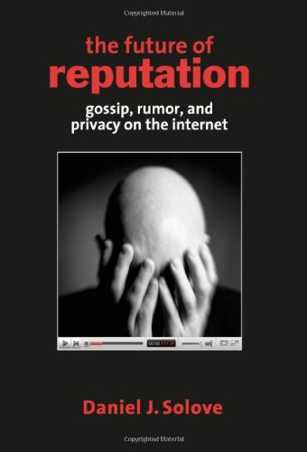 Large book cover: The Future of Reputation: Gossip, Rumor, and Privacy on the Internet