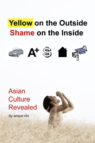 Large book cover: Yellow on the Outside, Shame on the Inside: Asian Culture Revealed