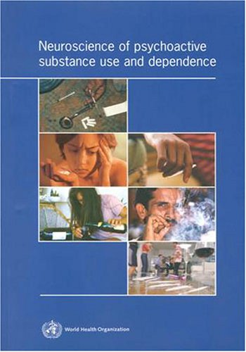 Large book cover: Neuroscience of Psychoactive Substance Use and Dependence