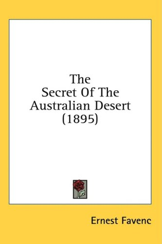 Large book cover: The Secret Of The Australian Desert