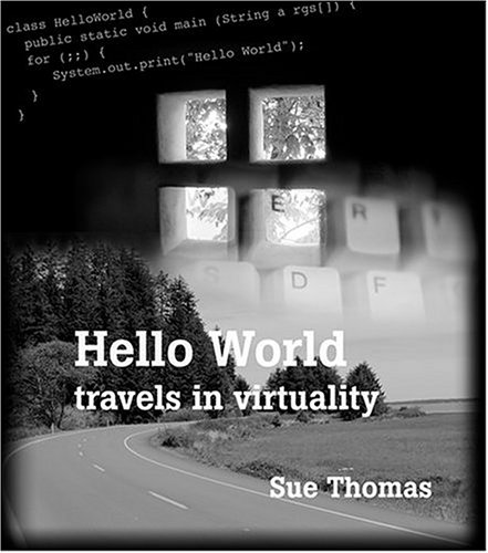 Large book cover: Hello World: Travels In Virtuality