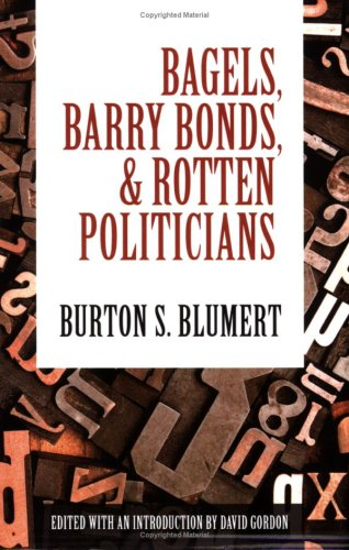 Large book cover: Bagels, Barry Bonds, and Rotten Politicians