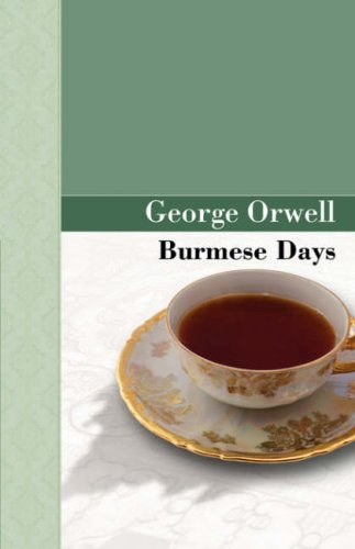 european racism in burmese days by george orwell A handful of englishmen living in a settlement in burma congregate in the european club burmese days, george orwell burmese days is a novel by racism.