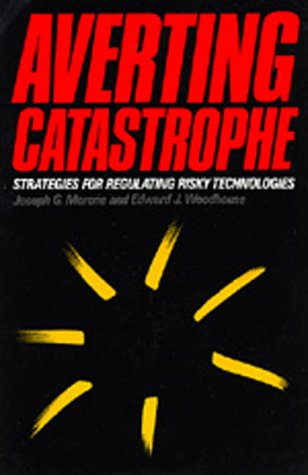 Large book cover: Averting Catastrophe: Strategies for Regulating Risky Technologies