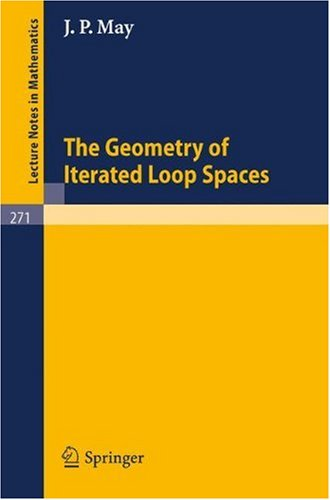 Large book cover: The Geometry of Iterated Loop Spaces