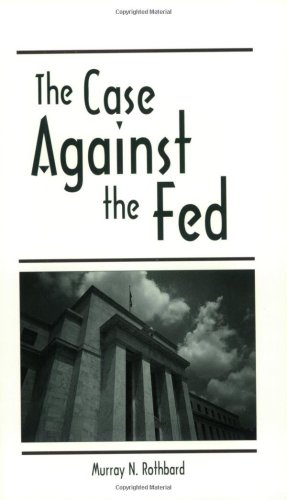 Large book cover: The Case Against the Fed