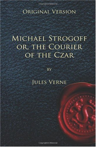 Large book cover: Michael Strogoff, Or The Courier Of The Czar