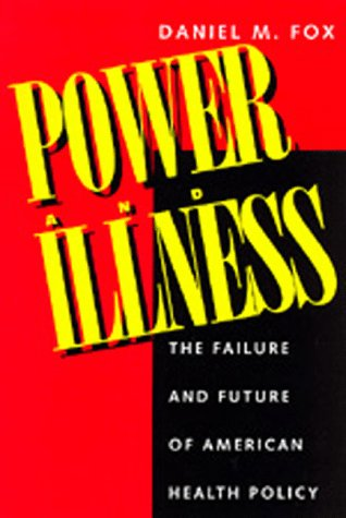 Large book cover: Power and Illness: The Failure and Future of American Health Policy