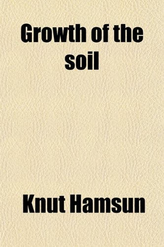 Large book cover: The Growth of the Soil