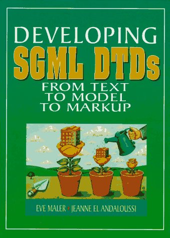 Large book cover: Developing SGML DTDs: From Text to Model to Markup