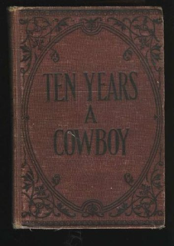 Large book cover: Ten Years a Cowboy