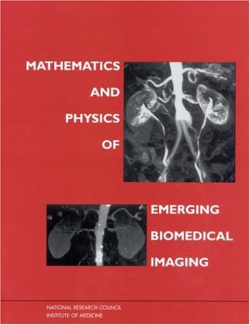 Large book cover: Mathematics and Physics of Emerging Biomedical Imaging