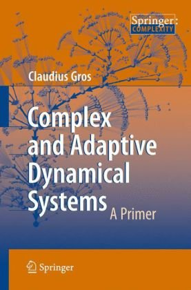 Large book cover: Complex and Adaptive Dynamical Systems: A Primer
