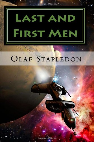 Large book cover: Last and First Men: A Story of the Near and Far Future