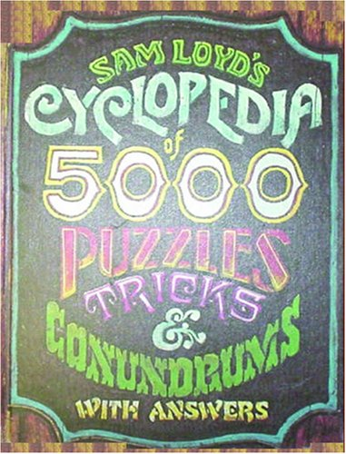 Large book cover: Sam Loyd's Cyclopedia of 5000 Puzzles tricks and Conundrums
