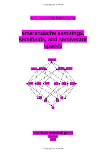 Large book cover: Smarandache Semirings, Semifields and Semivector Spaces