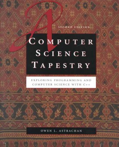 Large book cover: A Computer Science Tapestry: Exploring Computer Science with C++