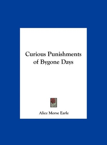 Large book cover: Curious Punishments of Bygone Days