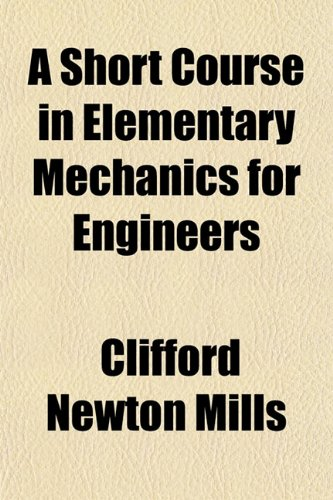 Large book cover: A Short Course in Elementary Mechanics for Engineers