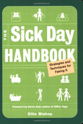 Large book cover: The Sick Day Handbook: Strategies and Techniques for Faking It