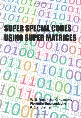 Large book cover: Super Special Codes using Super Matrices