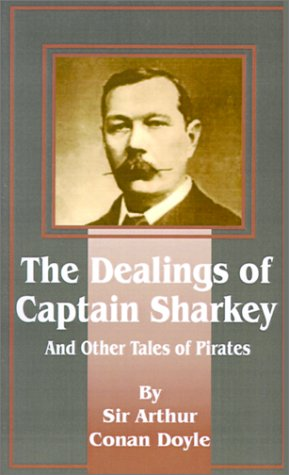 Large book cover: Dealings of Captain Sharkey and Other Tales of Pirates